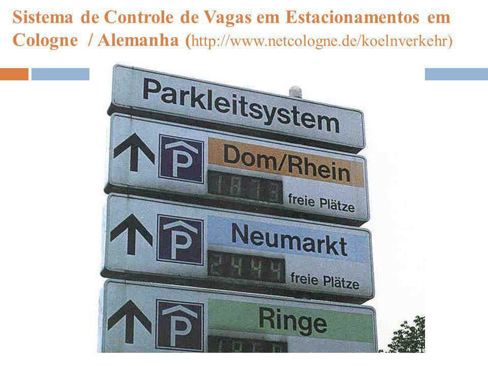 Sistema de Controle de Vagas em Estacionamentos em Cologne / Alemanha ( http://www.netcologne.de/koelnverkehr)