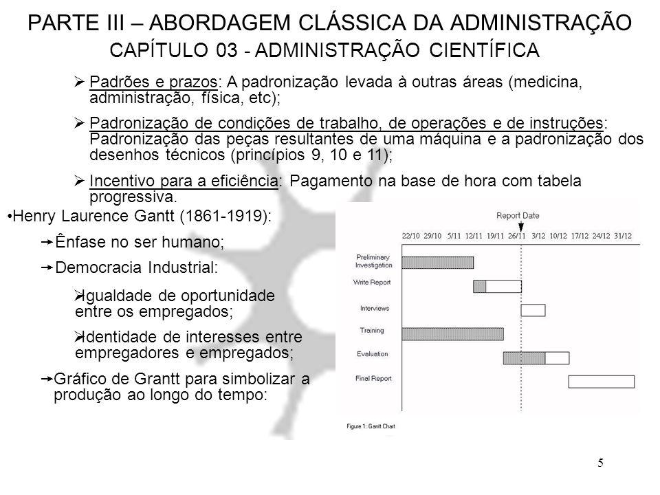 16 PARTE III – ABORDAGEM CLÁSSICA DA ADMINISTRAÇÃO CAPÍTULO 04 – TEORIA CLÁSSICA DA ADMINISTRAÇÃO Diferenças entre Administração e Organização: Administração: Consiste no todo, ao qual a organização faz parte; Organização: Consiste somente no estabelecimento da forma e da estrutura.