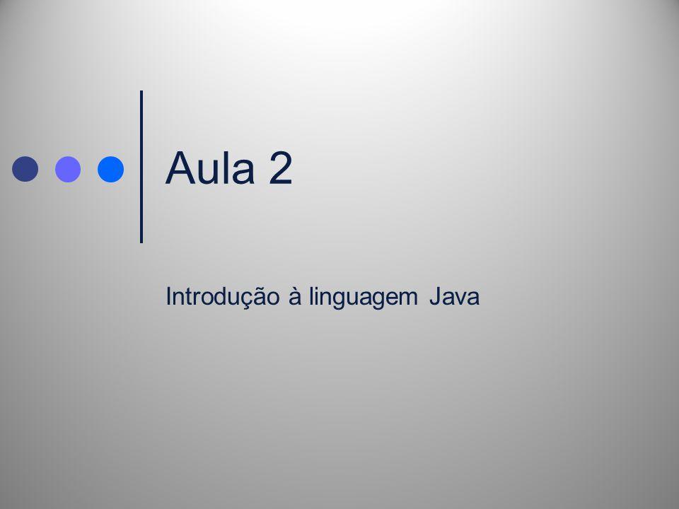 Aula 2 Introdução à linguagem Java