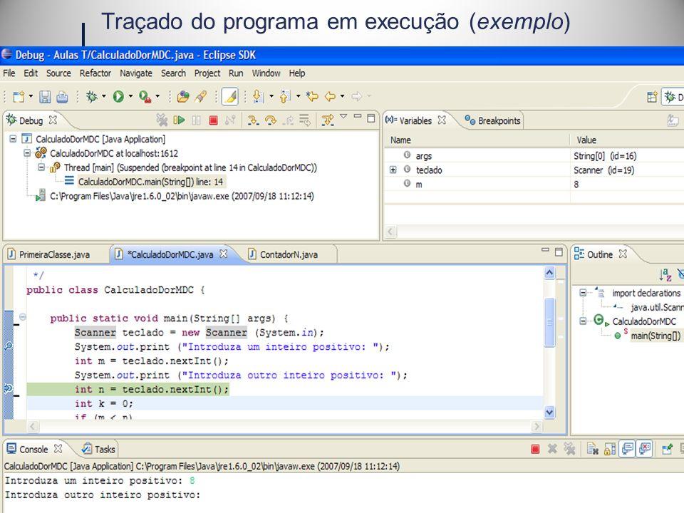2007/2008Introdução à Programação, Aula2 23 Traçado do programa em execução (exemplo)