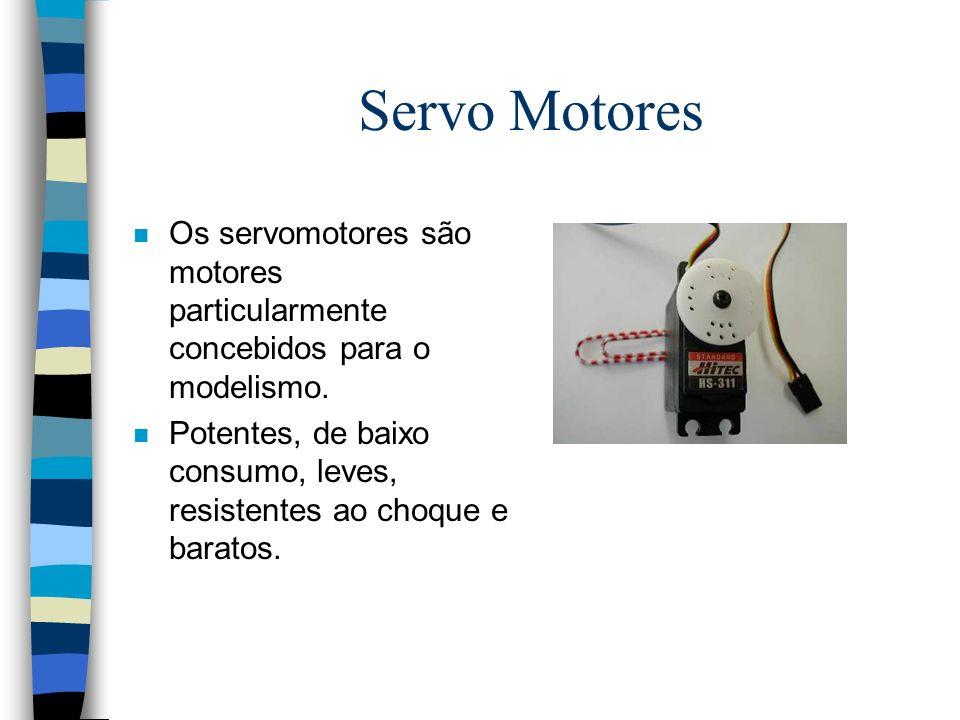 Servo Motores n Os servomotores são motores particularmente concebidos para o modelismo. n Potentes, de baixo consumo, leves, resistentes ao choque e