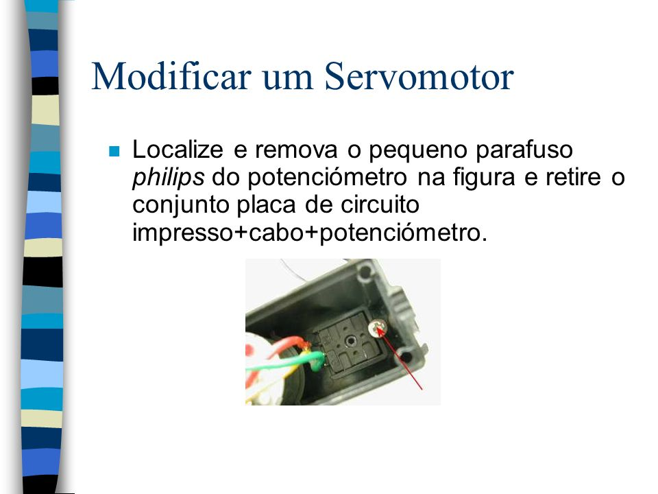 n Localize e remova o pequeno parafuso philips do potenciómetro na figura e retire o conjunto placa de circuito impresso+cabo+potenciómetro.