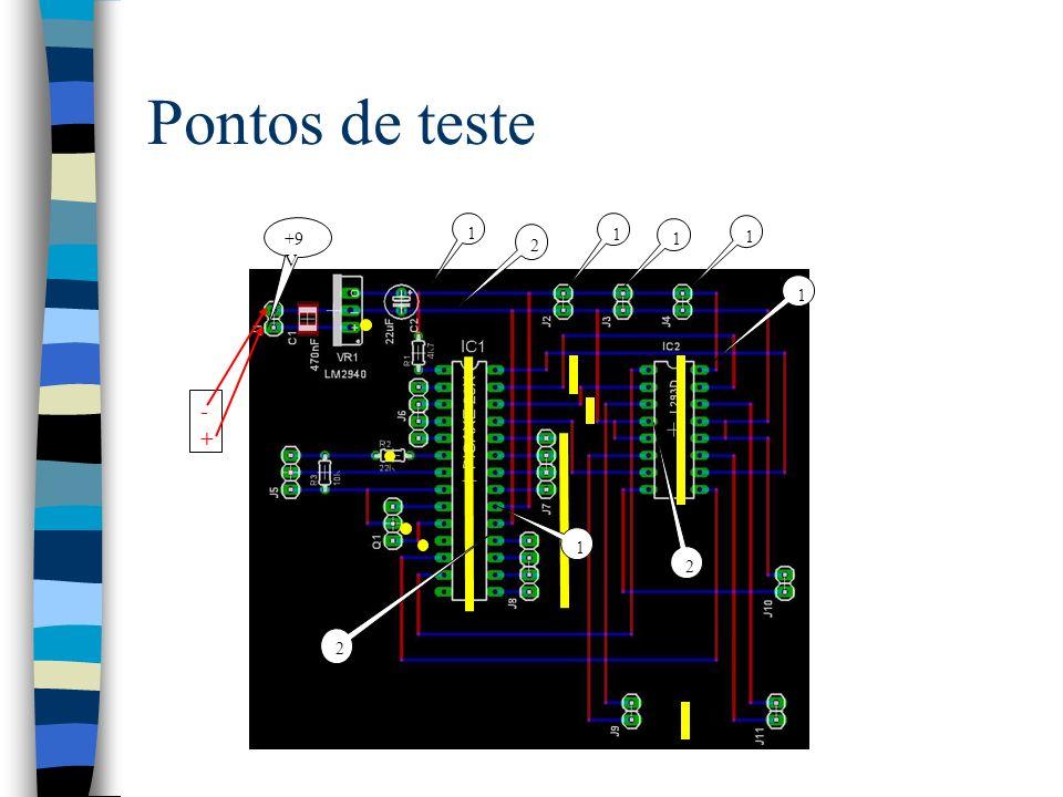 Pontos de teste 1 1 2 2 1 2 +9 V -+-+ 1 1 1
