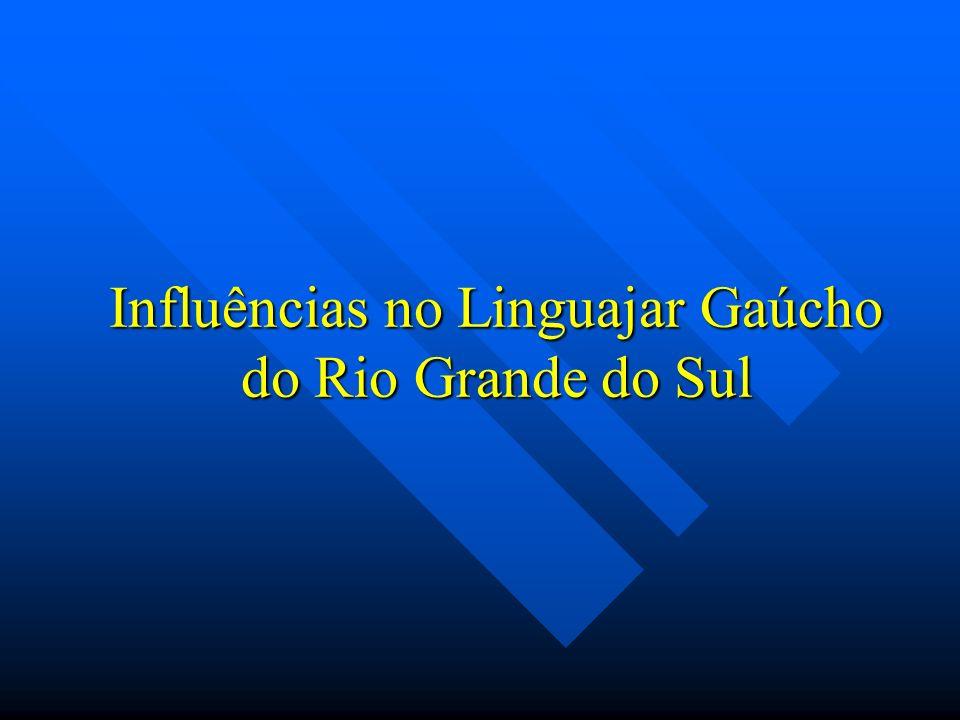 Influências no Linguajar Gaúcho do Rio Grande do Sul