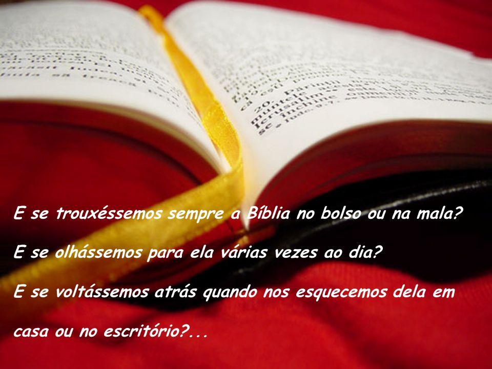 E se trouxéssemos sempre a Bíblia no bolso ou na mala.