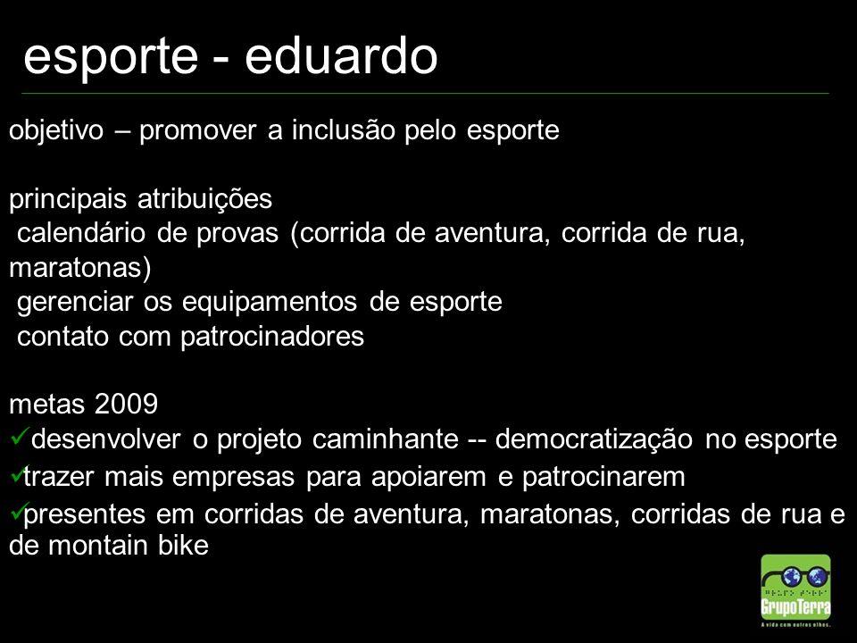esporte - eduardo objetivo – promover a inclusão pelo esporte principais atribuições calendário de provas (corrida de aventura, corrida de rua, marato