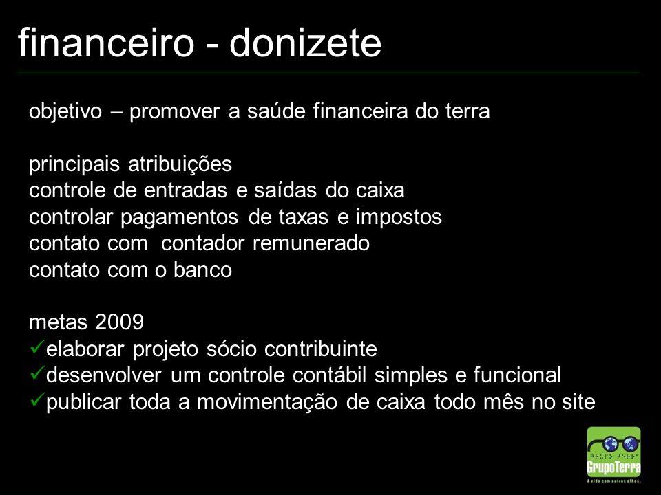 financeiro - donizete objetivo – promover a saúde financeira do terra principais atribuições controle de entradas e saídas do caixa controlar pagament