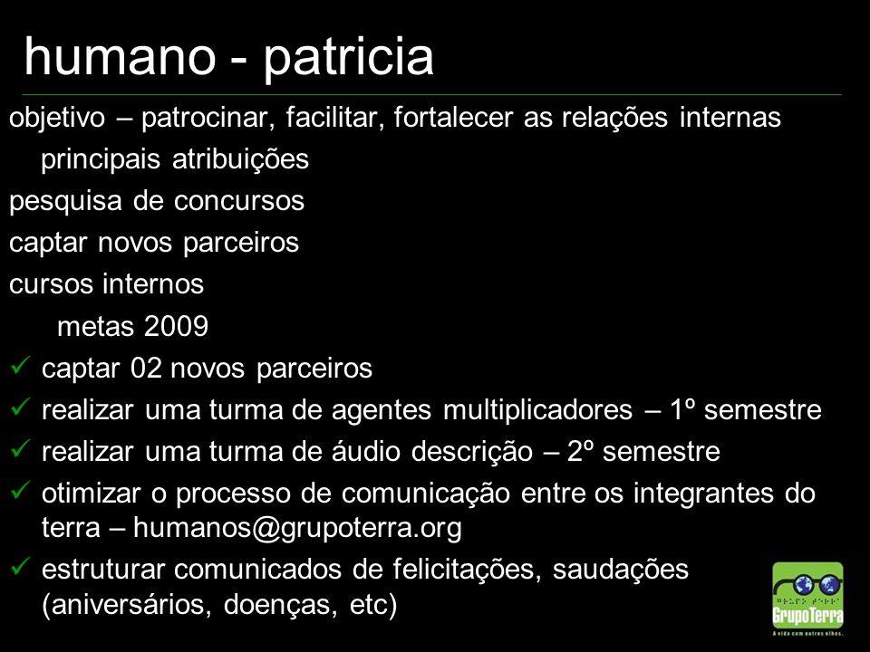 humano - patricia objetivo – patrocinar, facilitar, fortalecer as relações internas principais atribuições pesquisa de concursos captar novos parceiro