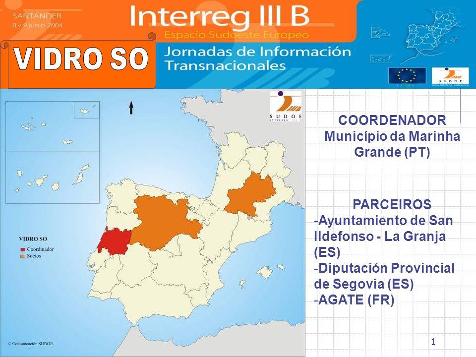 Vidro SO - Célula de Coordenação e Animação Transnacional1 COORDENADOR Município da Marinha Grande (PT) PARCEIROS -Ayuntamiento de San Ildefonso - La