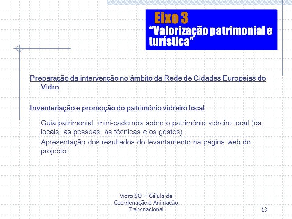 Vidro SO - Célula de Coordenação e Animação Transnacional13 Preparação da intervenção no âmbito da Rede de Cidades Europeias do Vidro Inventariação e