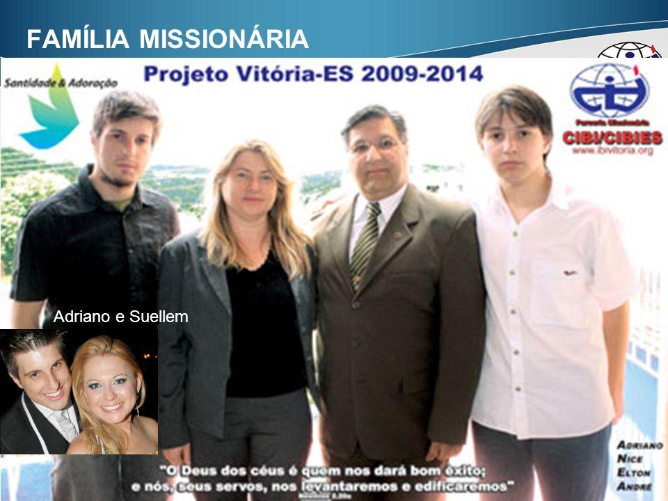15 FAMÍLIA MISSIONÁRIA Adriano e Suellem