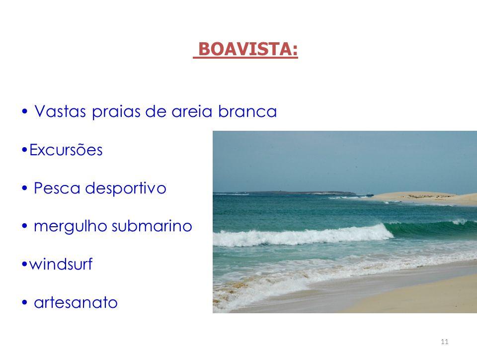 11 Vastas praias de areia branca Excursões Pesca desportivo mergulho submarino windsurf artesanato BOAVISTA: