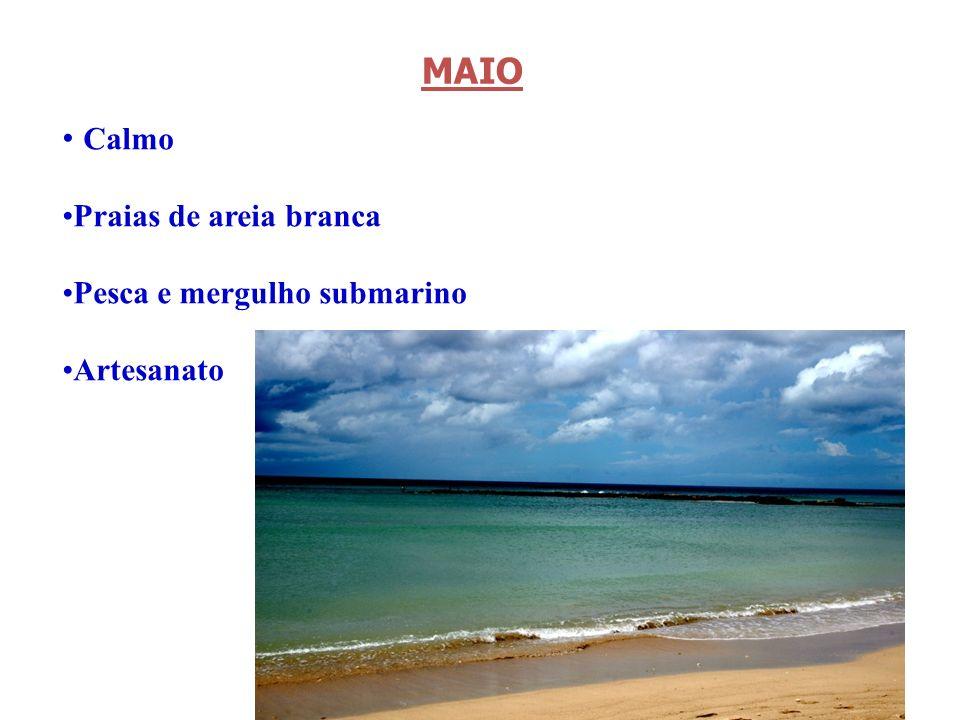 12 Calmo Praias de areia branca Pesca e mergulho submarino Artesanato MAIO
