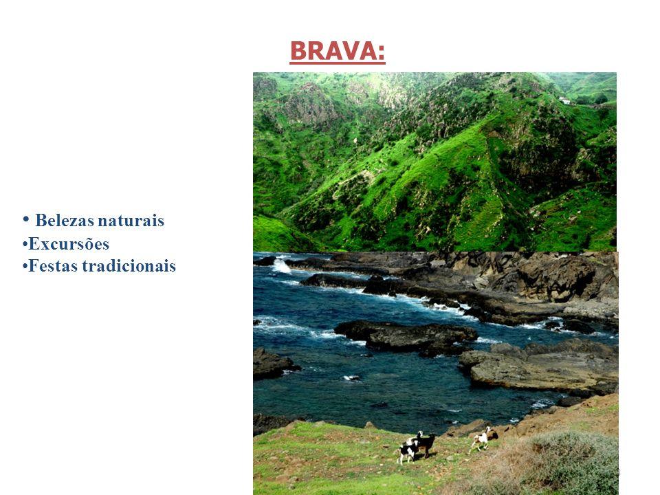 14 Belezas naturais Excursões Festas tradicionais BRAVA: