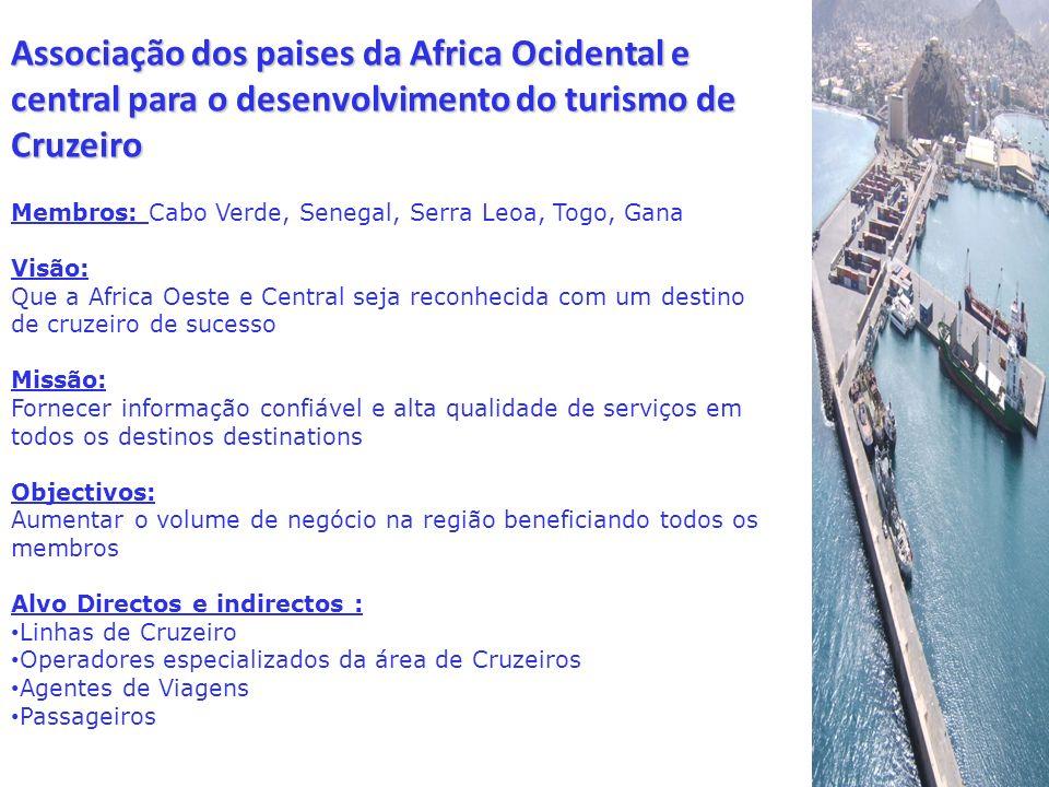 Membros: Cabo Verde, Senegal, Serra Leoa, Togo, Gana Visão: Que a Africa Oeste e Central seja reconhecida com um destino de cruzeiro de sucesso Missão