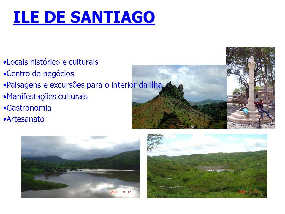 ILE DE SANTIAGO Locais histórico e culturais Centro de negócios Paisagens e excursões para o interior da ilha Manifestações culturais Gastronomia Arte