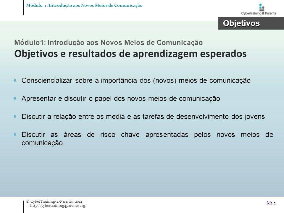 M1.2 Módulo1: Introdução aos Novos Meios de Comunicação Objetivos e resultados de aprendizagem esperados Consciencializar sobre a importância dos (nov