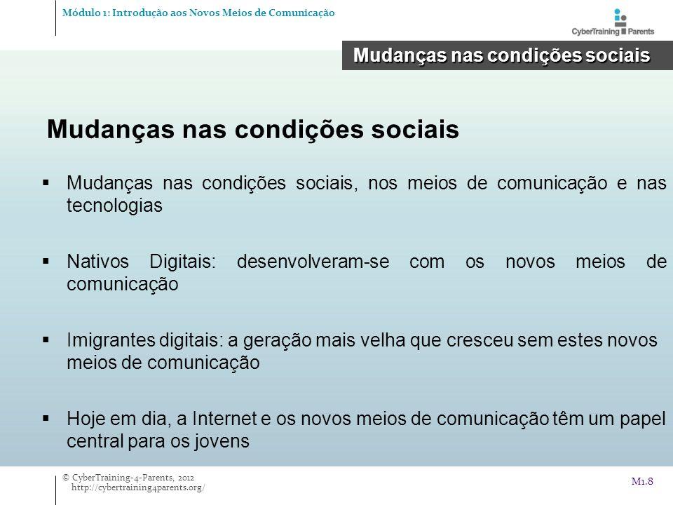 Mudanças nas condições sociais, nos meios de comunicação e nas tecnologias Nativos Digitais: desenvolveram-se com os novos meios de comunicação Imigra