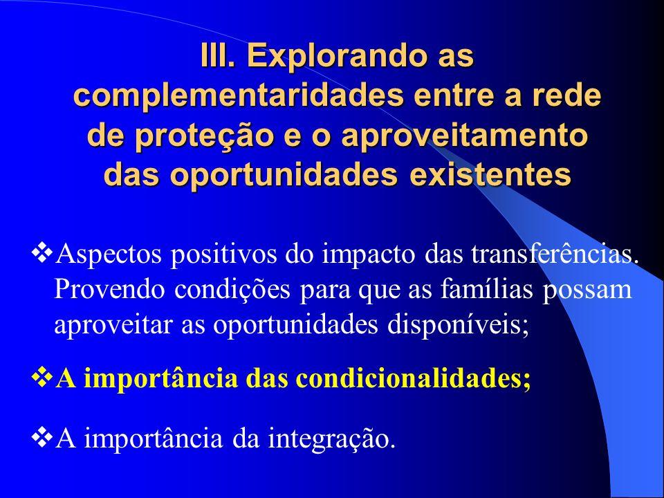 III. Explorando as complementaridades entre a rede de proteção e o aproveitamento das oportunidades existentes Aspectos positivos do impacto das trans