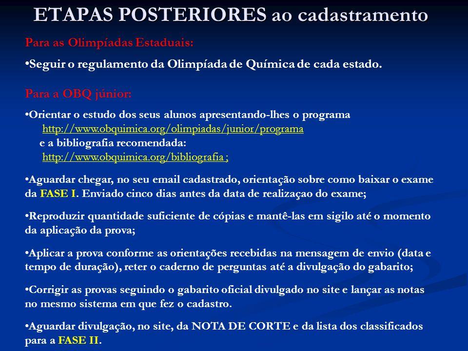 ETAPAS POSTERIORES ao cadastramento nas Olimpíadas de Química Realização da FASE II da OBQ júnior: A FASE II da OBQjr é realizada com 15% do total de alunos da FASE I.