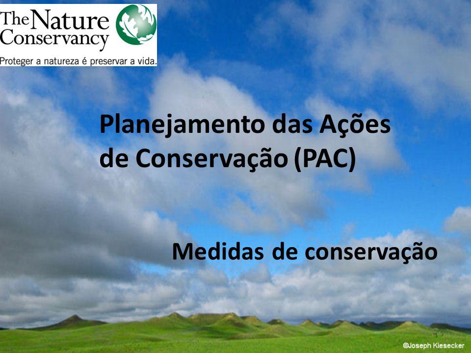 Medidas de conservação Planejamento das Ações de Conservação (PAC)