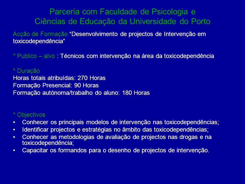 Parceria com Faculdade de Psicologia e Ciências de Educação da Universidade do Porto Acção de Formação Desenvolvimento de projectos de Intervenção em