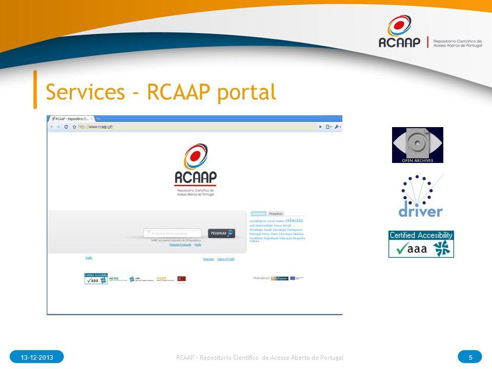 Services - RCAAP portal 13-12-20135 RCAAP - Repositório Cientifico de Acesso Aberto de Portugal