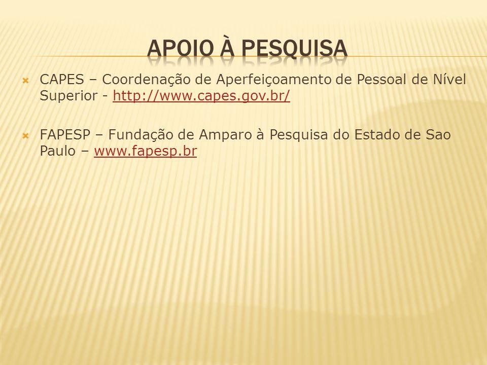 CAPES – Coordenação de Aperfeiçoamento de Pessoal de Nível Superior - http://www.capes.gov.br/http://www.capes.gov.br/ FAPESP – Fundação de Amparo à P