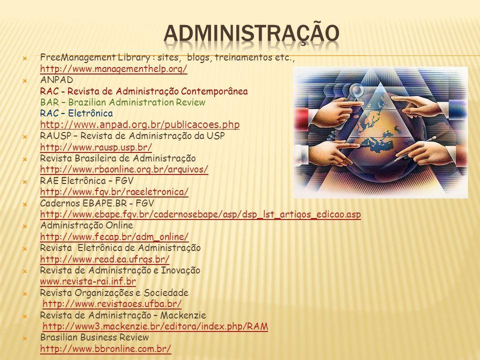 FreeManagement Library : sites, blogs, treinamentos etc., http://www.managementhelp.org/ ANPAD RAC - Revista de Administração Contemporânea BAR – Braz