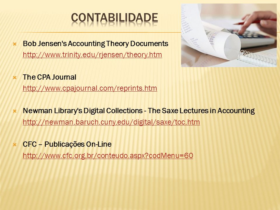 Bob Jensen's Accounting Theory Documents http://www.trinity.edu/rjensen/theory.htm The CPA Journal http://www.cpajournal.com/reprints.htm Newman Libra