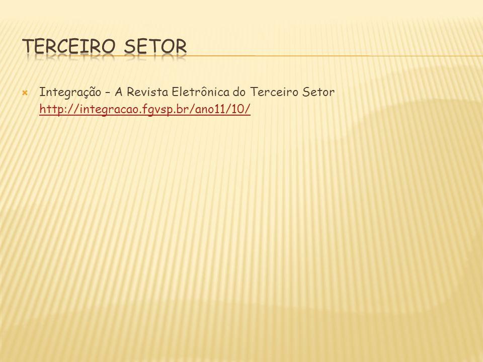 Integração – A Revista Eletrônica do Terceiro Setor http://integracao.fgvsp.br/ano11/10/