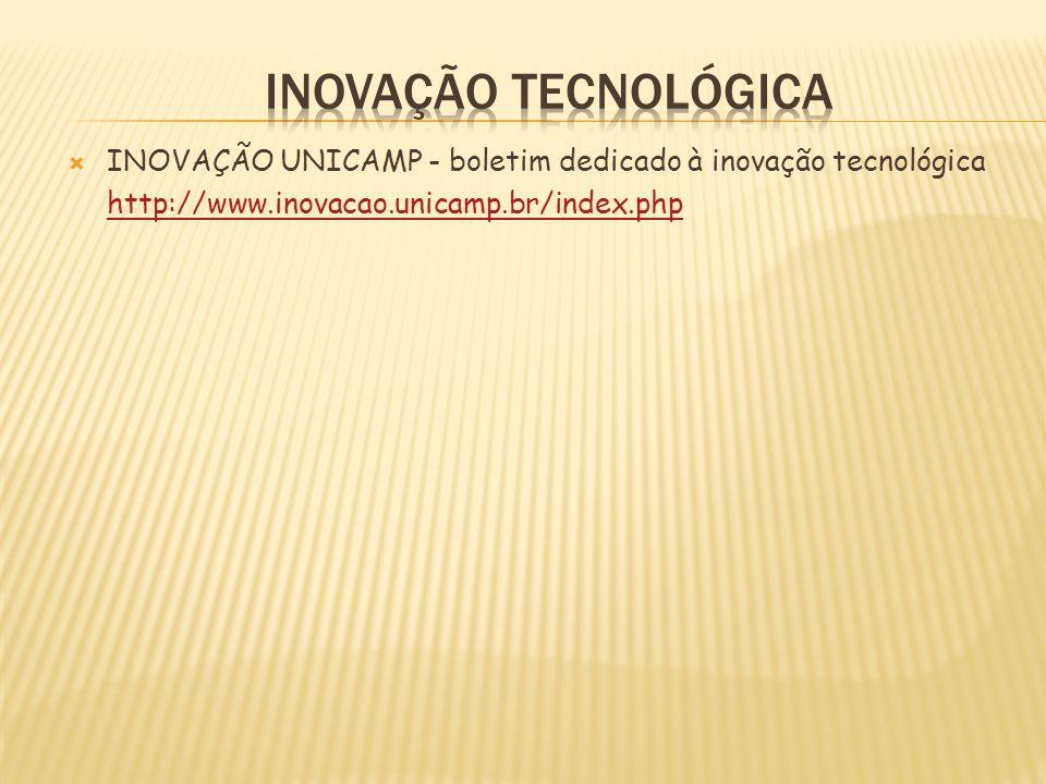 INOVAÇÃO UNICAMP - boletim dedicado à inovação tecnológica http://www.inovacao.unicamp.br/index.php