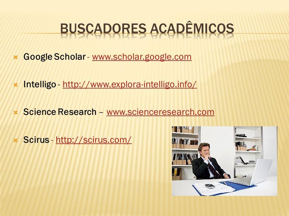 Google Scholar - www.scholar.google.comwww.scholar.google.com Intelligo - http://www.explora-intelligo.info/http://www.explora-intelligo.info/ Science