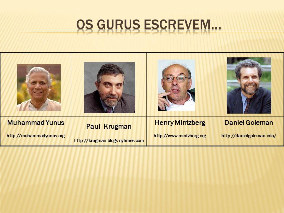 Muhammad Yunus http://muhammadyunus.org Paul Krugman http://krugman.blogs.nytimes.com Henry Mintzberg http://www.mintzberg.org Daniel Goleman http://d