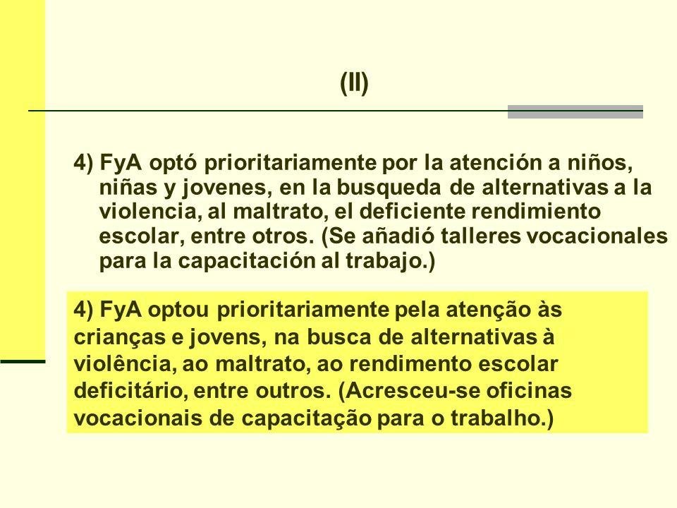 5) FyA desarrolla una pedagogia de la alegría y el afecto.