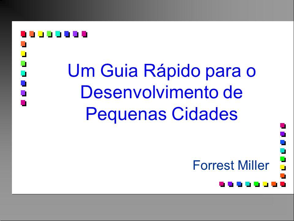 Um Guia Rápido para o Desenvolvimento de Pequenas Cidades Forrest Miller