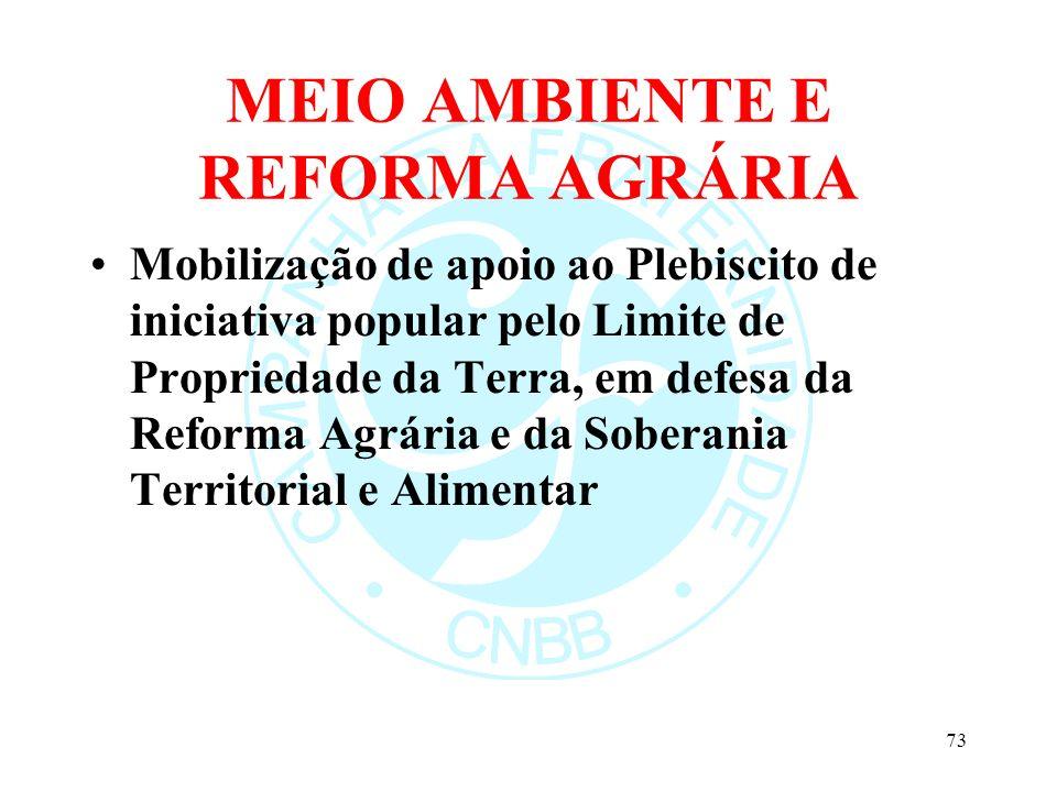 MEIO AMBIENTE E REFORMA AGRÁRIA Mobilização de apoio ao Plebiscito de iniciativa popular pelo Limite de Propriedade da Terra, em defesa da Reforma Agr