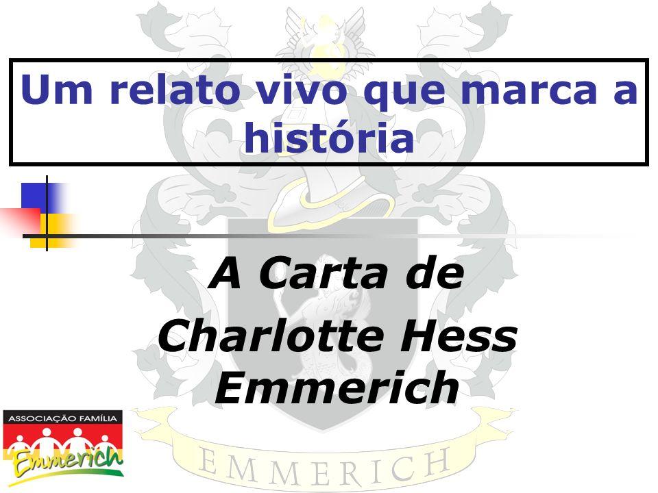 Um relato vivo que marca a história A Carta de Charlotte Hess Emmerich