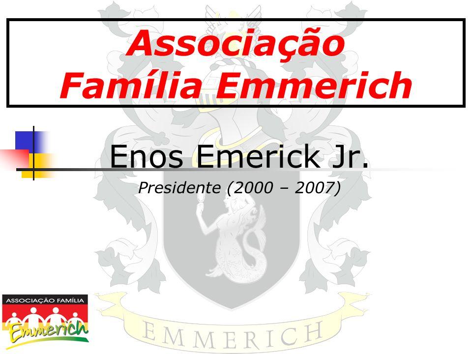 Associação Família Emmerich Enos Emerick Jr. Presidente (2000 – 2007)
