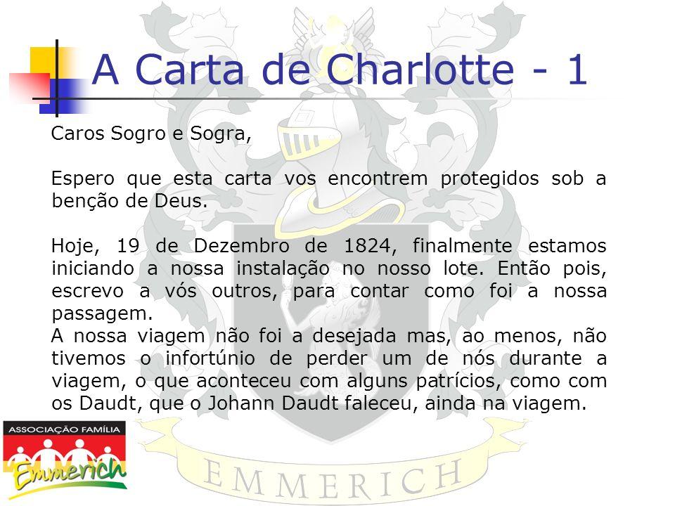 A Carta de Charlotte - 1 Caros Sogro e Sogra, Espero que esta carta vos encontrem protegidos sob a benção de Deus. Hoje, 19 de Dezembro de 1824, final