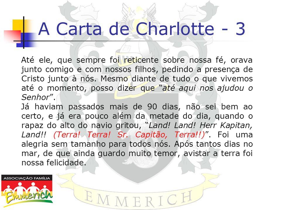 A Carta de Charlotte - 3 Até ele, que sempre foi reticente sobre nossa fé, orava junto comigo e com nossos filhos, pedindo a presença de Cristo junto