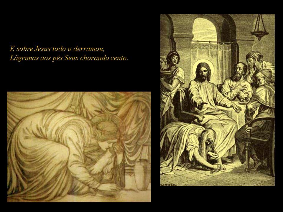 Com Alabastro de precioso ungüento Na casa de Simão Maria entrou