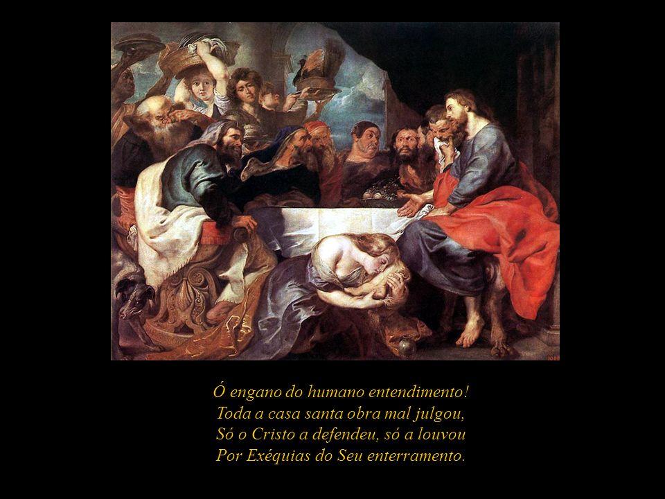 E sobre Jesus todo o derramou, Lágrimas aos pés Seus chorando cento.