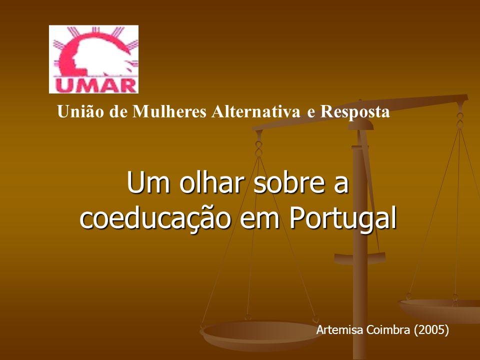 Um olhar sobre a coeducação em Portugal União de Mulheres Alternativa e Resposta Artemisa Coimbra (2005)