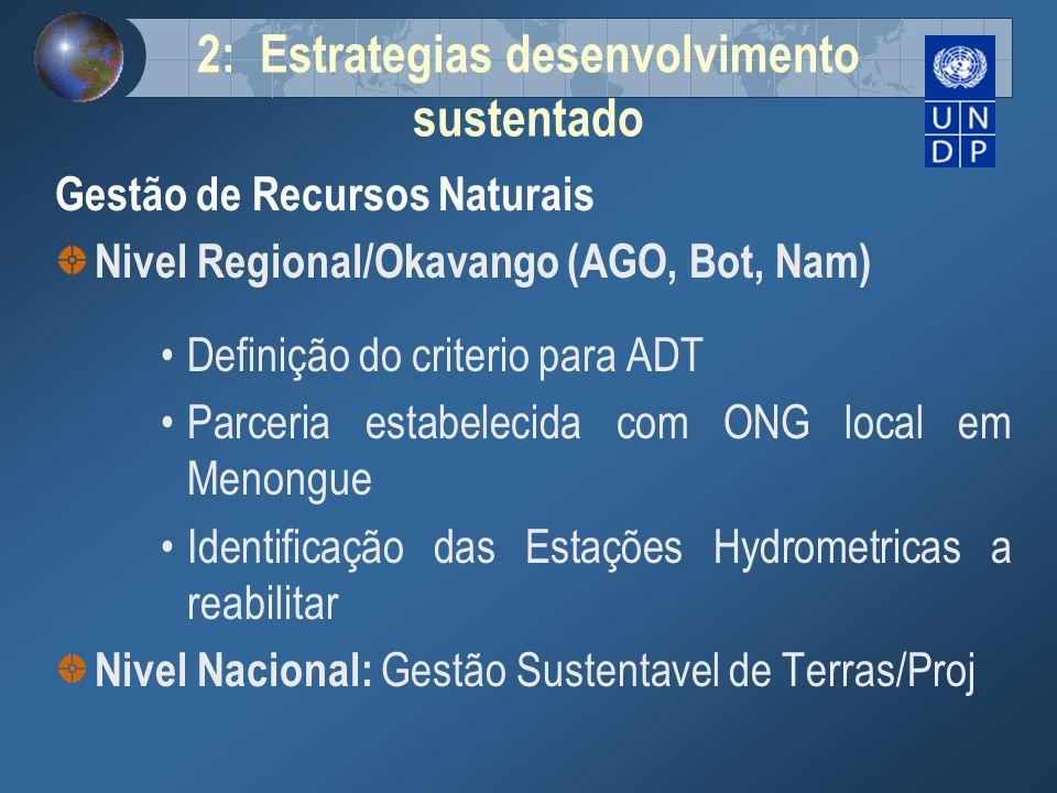 2: Estrategias desenvolvimento sustentado Gestão de Recursos Naturais Nivel Regional/Okavango (AGO, Bot, Nam) Definição do criterio para ADT Parceria