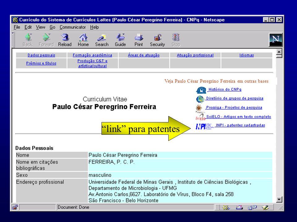 Veja Paulo César Peregrino Ferreira em outras bases link para patentes