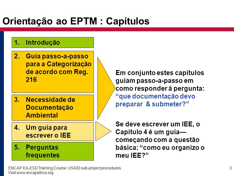 ENCAP EA-ESD Training Course: USAID sub-project procedures. Visit www.encapafrica.org. 3 Orientação ao EPTM : Capítulos 3. Necessidade de Documentação