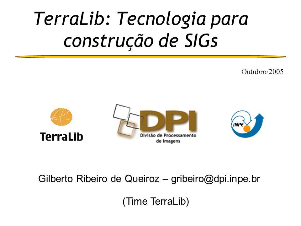 Divisão de Processamento de Imagens (www.dpi.inpe.br) Existe desde 1984 com uma equipe multi-disciplinar Linhas de atuação: Geoinformação Processamento de Imagens Uso da Terra na Amazônia GEOMA - Modelagem Amazônia História em desenvolvimento de sistemas para geoinformação SITIM, SGI, SPRING e atualmente TerraLib e TerraView