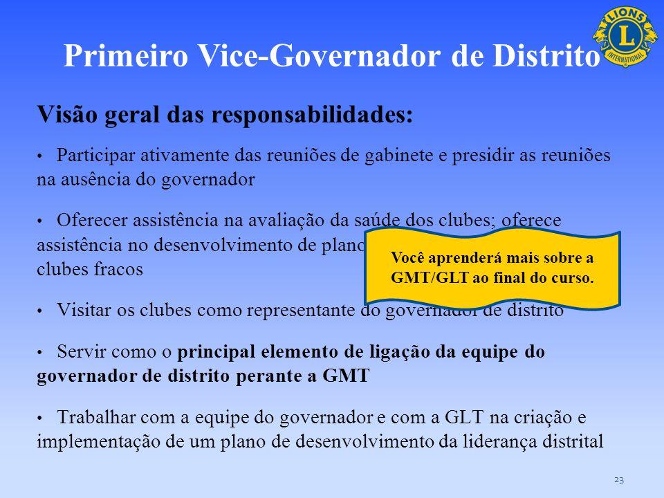 Primeiro Vice-Governador de Distrito O primeiro vice-governador de distrito é o principal assistente executivo do governador de distrito, participando