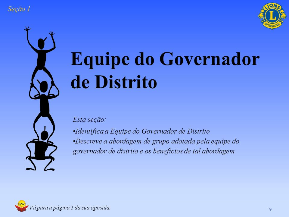 Este curso contém: Informações sobre a equipe do governador de distrito Uma visão geral das responsabilidades do governador de distrito e do primeiro